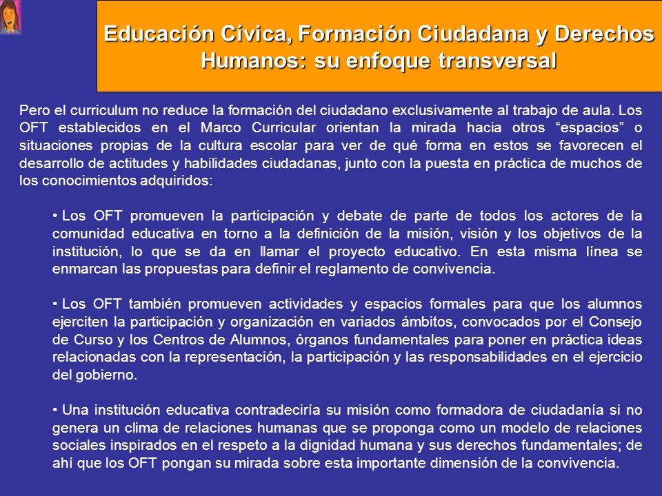 Educación Cívica, Formación Ciudadana y Derechos Humanos: su enfoque transversal Pero el curriculum no reduce la formación del ciudadano exclusivament