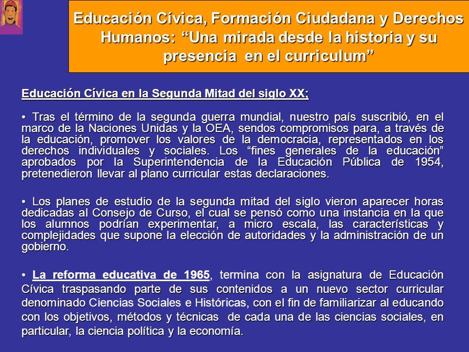 Educación Cívica en la Segunda Mitad del siglo XX; Tras el término de la segunda guerra mundial, nuestro país suscribió, en el marco de la Naciones Un