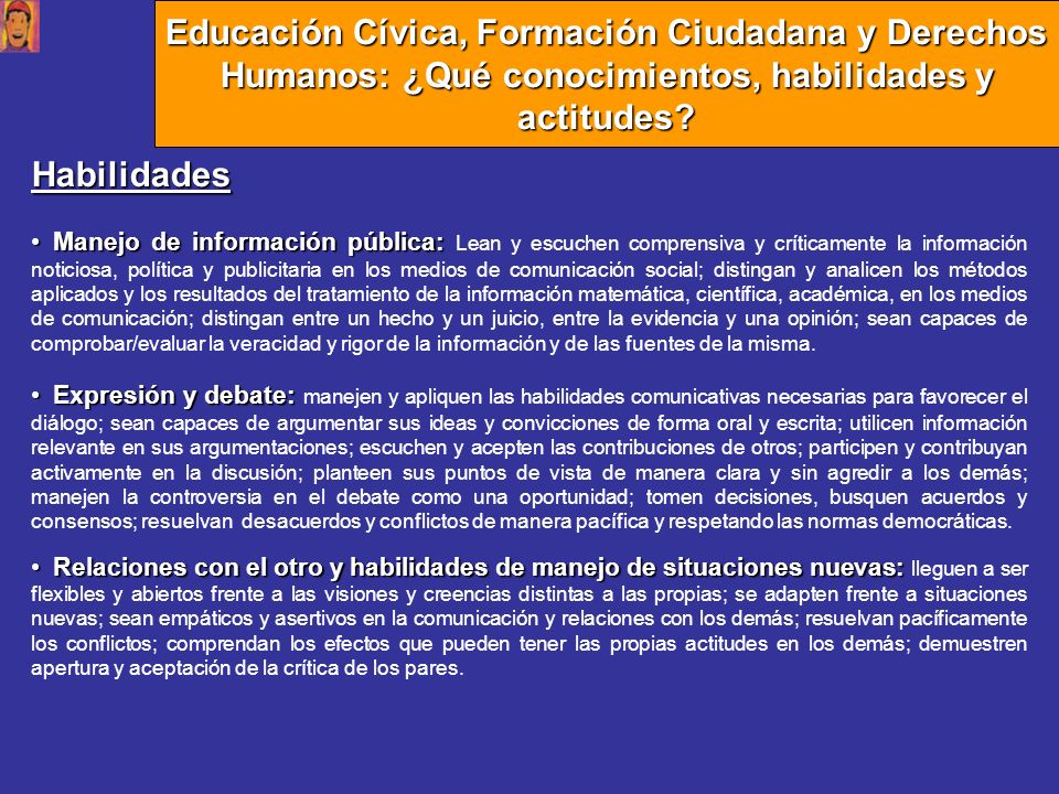 Educación Cívica, Formación Ciudadana y Derechos Humanos: ¿Qué conocimientos, habilidades y actitudes? Habilidades Manejo de información pública: Mane