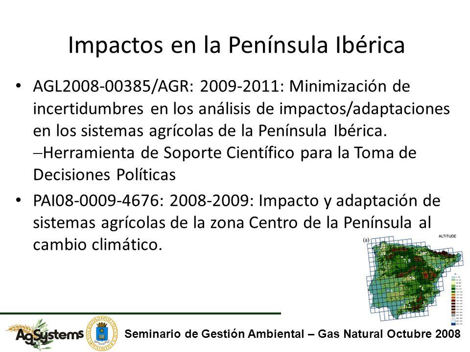 Impactos en la Península Ibérica AGL2008-00385/AGR: 2009-2011: Minimización de incertidumbres en los análisis de impactos/adaptaciones en los sistemas