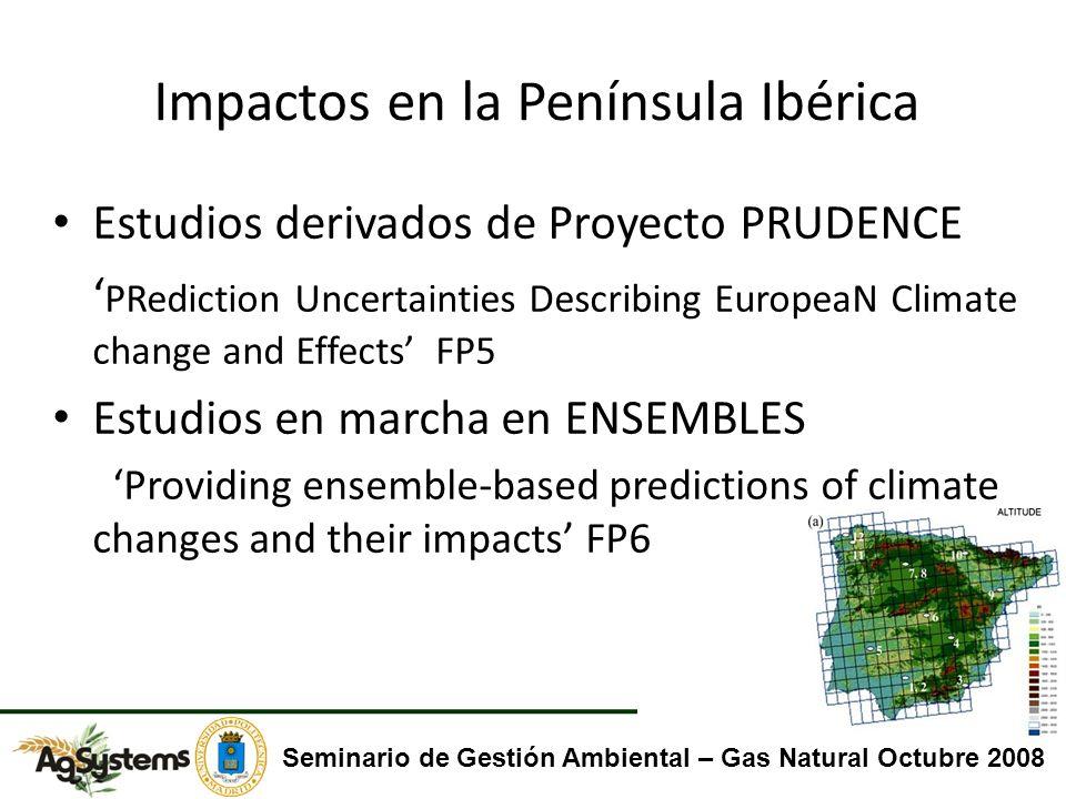 Impactos en la Península Ibérica Estudios derivados de Proyecto PRUDENCE PRediction Uncertainties Describing EuropeaN Climate change and Effects FP5 E