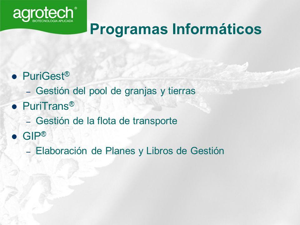 Programas Informáticos PuriGest ® – Gestión del pool de granjas y tierras PuriTrans ® – Gestión de la flota de transporte GIP ® – Elaboración de Plane