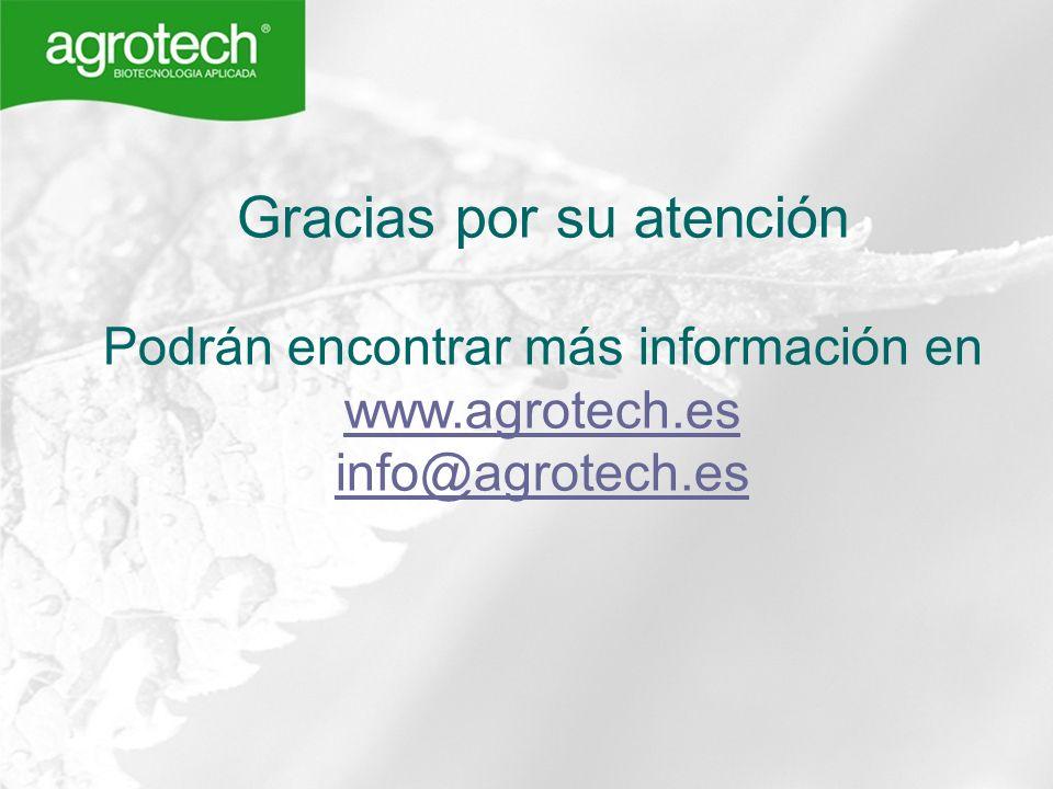 Gracias por su atención Podrán encontrar más información en www.agrotech.es info@agrotech.es