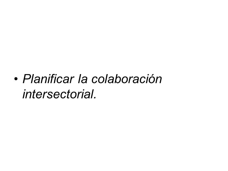 Planificar la colaboración intersectorial.