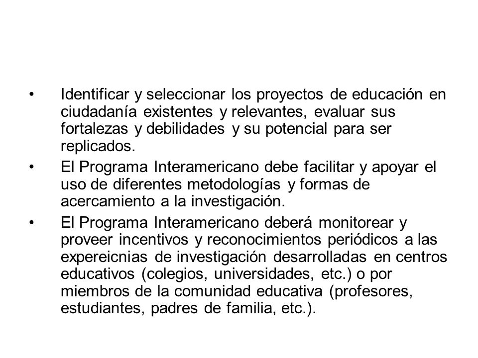 Identificar y seleccionar los proyectos de educación en ciudadanía existentes y relevantes, evaluar sus fortalezas y debilidades y su potencial para s