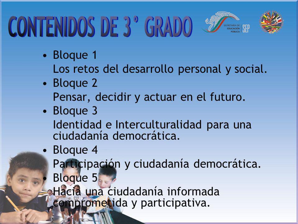 Bloque 1 Los retos del desarrollo personal y social. Bloque 2 Pensar, decidir y actuar en el futuro. Bloque 3 Identidad e Interculturalidad para una c