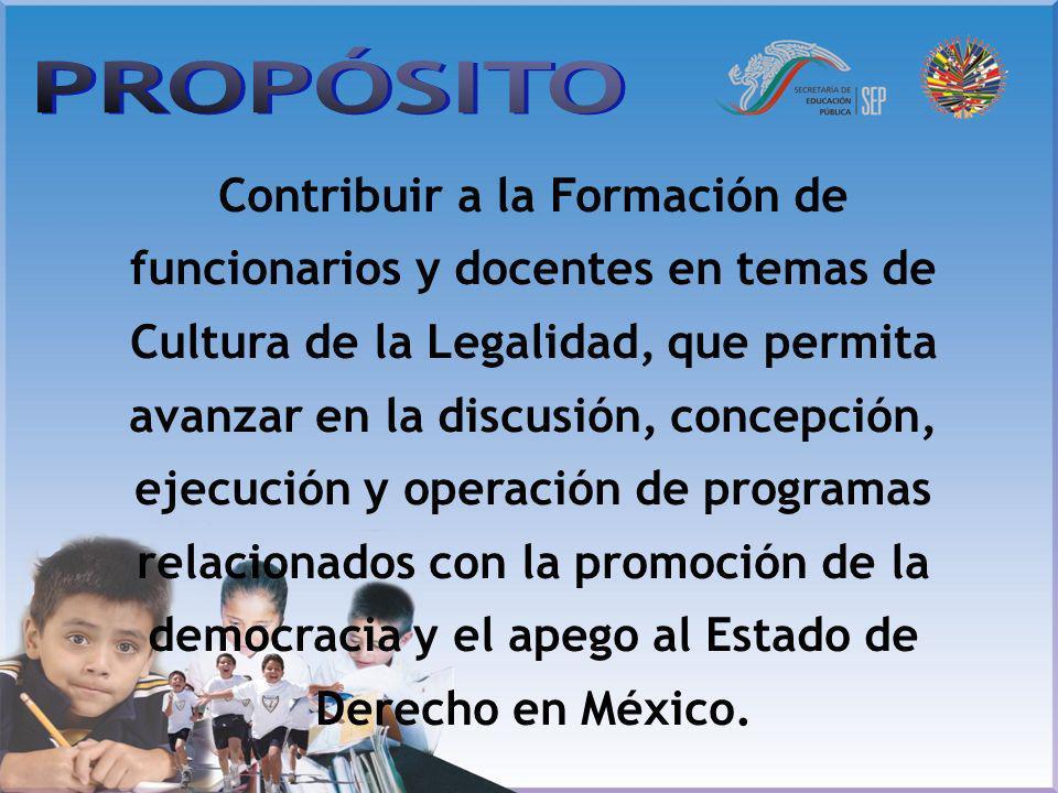 Contribuir a la Formación de funcionarios y docentes en temas de Cultura de la Legalidad, que permita avanzar en la discusión, concepción, ejecución y