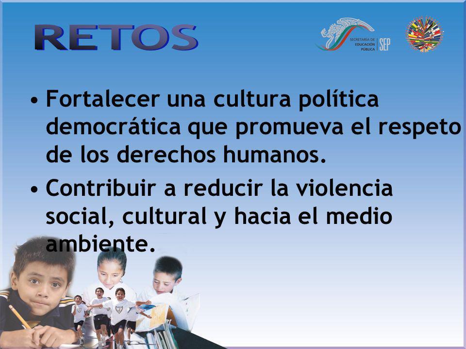 Fortalecer una cultura política democrática que promueva el respeto de los derechos humanos. Contribuir a reducir la violencia social, cultural y haci