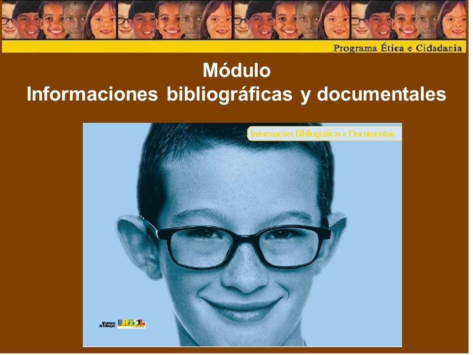 Módulo Informaciones bibliográficas y documentales
