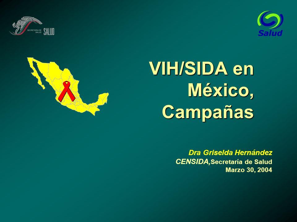 VIH/SIDA en México, Campañas Dra Griselda Hernández CENSIDA, Secretaría de Salud Marzo 30, 2004