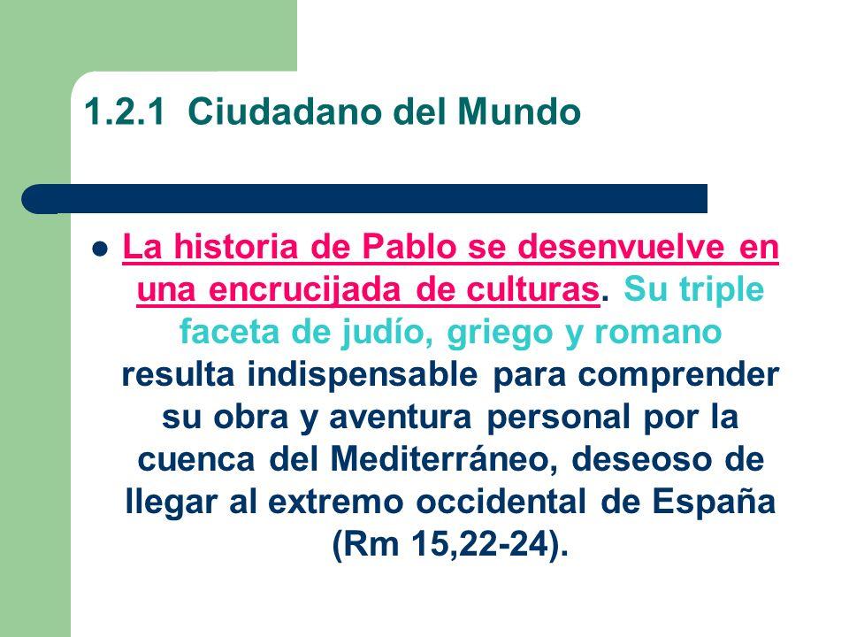 1.2.1 Ciudadano del Mundo La historia de Pablo se desenvuelve en una encrucijada de culturas.