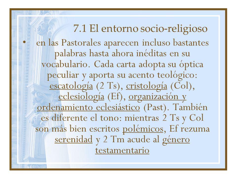 7.1 El entorno socio-religioso en las Pastorales aparecen incluso bastantes palabras hasta ahora inéditas en su vocabulario. Cada carta adopta su ópti