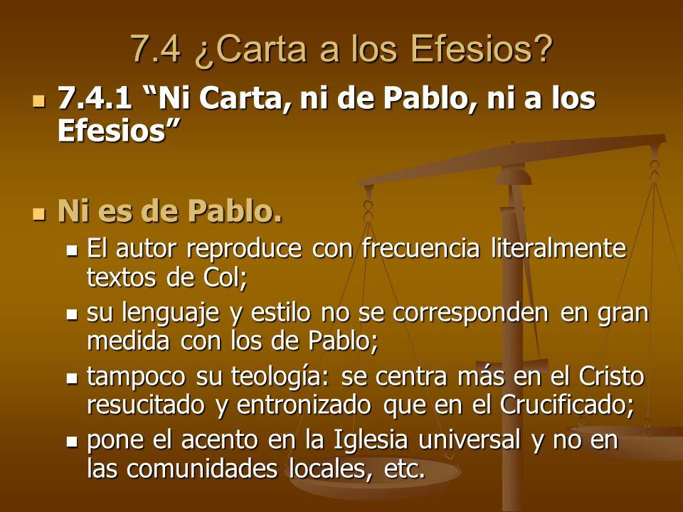 7.4 ¿Carta a los Efesios? 7.4.1 Ni Carta, ni de Pablo, ni a los Efesios 7.4.1 Ni Carta, ni de Pablo, ni a los Efesios Ni es de Pablo. Ni es de Pablo.