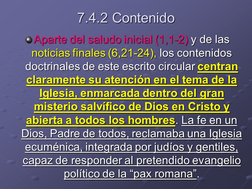 7.4.2 Contenido Aparte del saludo inicial (1,1-2) y de las noticias finales (6,21-24), los contenidos doctrinales de este escrito circular centran cla