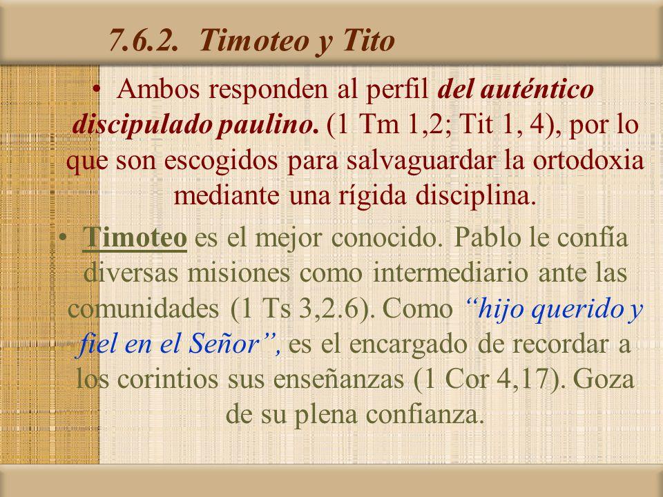 7.6.2. Timoteo y Tito Ambos responden al perfil del auténtico discipulado paulino. (1 Tm 1,2; Tit 1, 4), por lo que son escogidos para salvaguardar la
