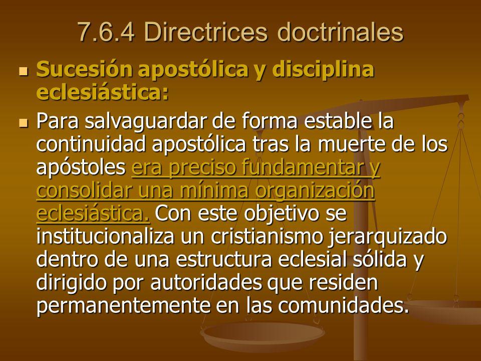 7.6.4 Directrices doctrinales Sucesión apostólica y disciplina eclesiástica: Sucesión apostólica y disciplina eclesiástica: Para salvaguardar de forma