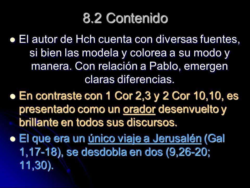 8.2 Contenido El autor de Hch cuenta con diversas fuentes, si bien las modela y colorea a su modo y manera. Con relación a Pablo, emergen claras difer