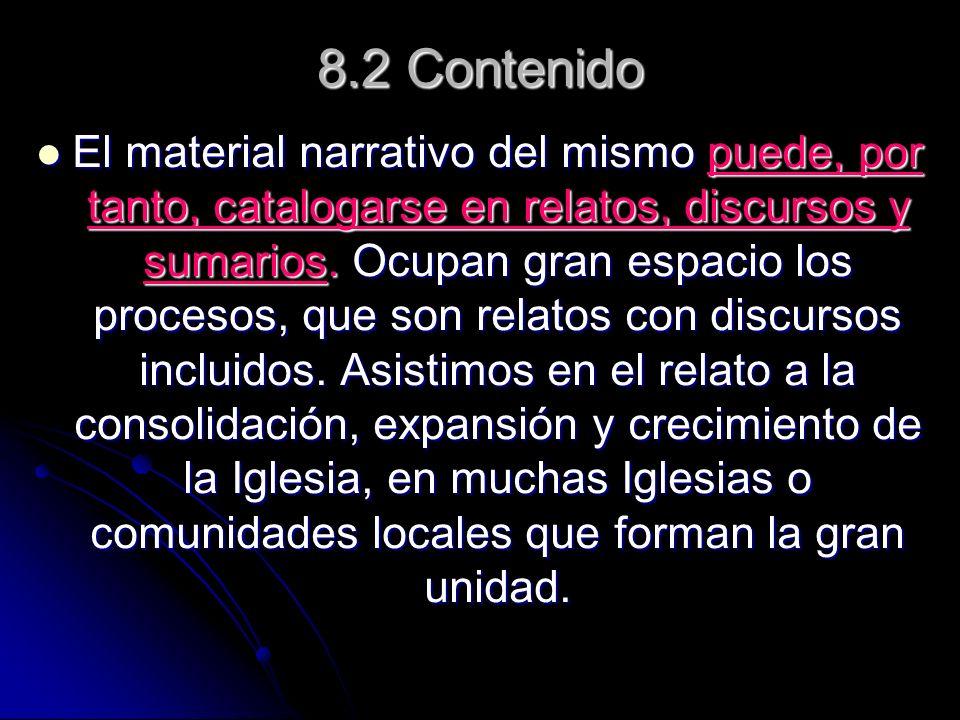 8.2 Contenido El material narrativo del mismo puede, por tanto, catalogarse en relatos, discursos y sumarios. Ocupan gran espacio los procesos, que so