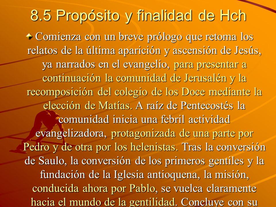 8.5 Propósito y finalidad de Hch Comienza con un breve prólogo que retoma los relatos de la última aparición y ascensión de Jesús, ya narrados en el e