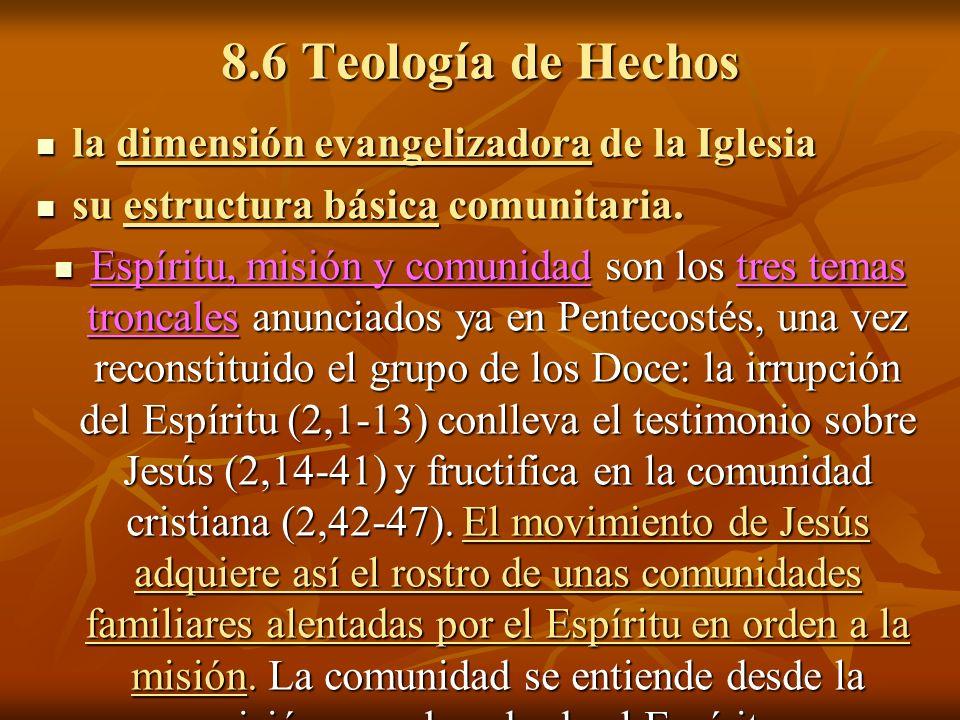 8.6 Teología de Hechos la dimensión evangelizadora de la Iglesia la dimensión evangelizadora de la Iglesia su estructura básica comunitaria. su estruc