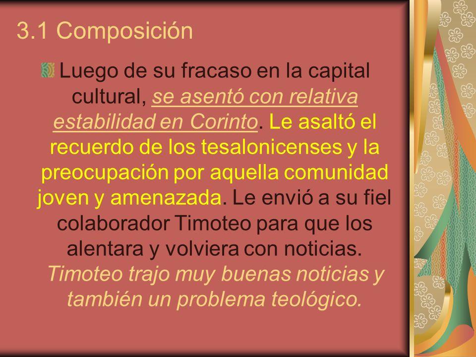 3.1 Composición Luego de su fracaso en la capital cultural, se asentó con relativa estabilidad en Corinto.