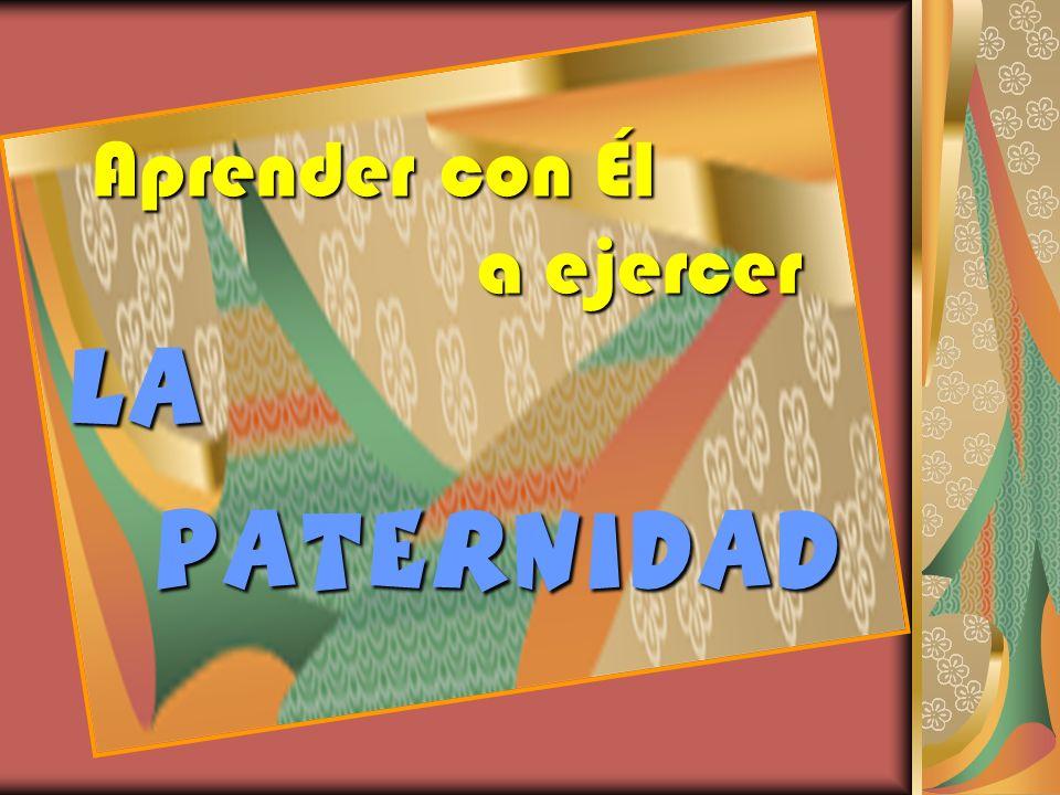 MISTERIO DE LA PATERNIDAD Es un anhelo del corazón del hombre: –P–P–P–Porque somos imagen y semejanza de Dios, somos FECUNDOS –D–D–D–Diversas maneras: genitores, adoptivos, espirituales.