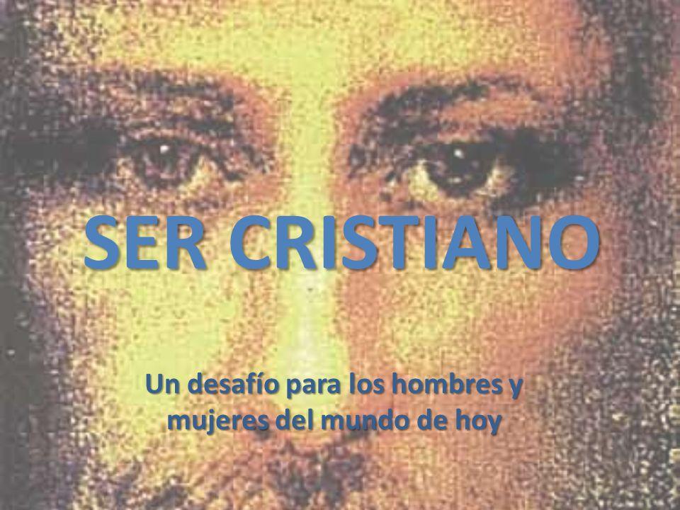 ¿Ser Cristiano? …
