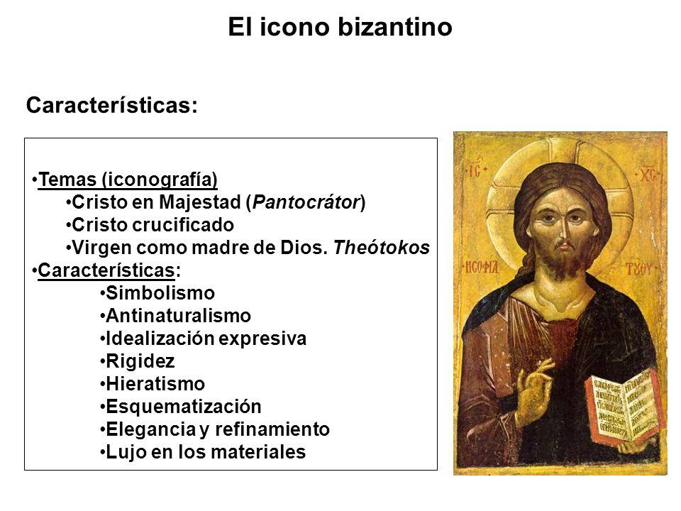 Temas (iconografía) Cristo en Majestad (Pantocrátor) Cristo crucificado Virgen como madre de Dios. Theótokos Características: Simbolismo Antinaturalis