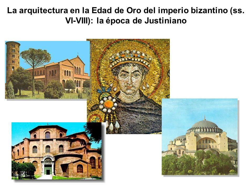 La arquitectura en la Edad de Oro del imperio bizantino (ss. VI-VIII): la época de Justiniano
