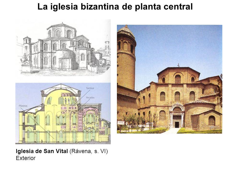 Iglesia de San Vital (Rávena, s. VI) Exterior La iglesia bizantina de planta central