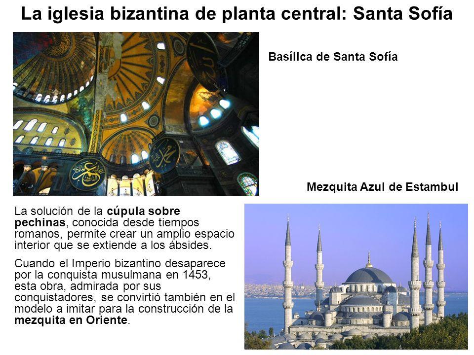 Basílica de Santa Sofía La solución de la cúpula sobre pechinas, conocida desde tiempos romanos, permite crear un amplio espacio interior que se extie