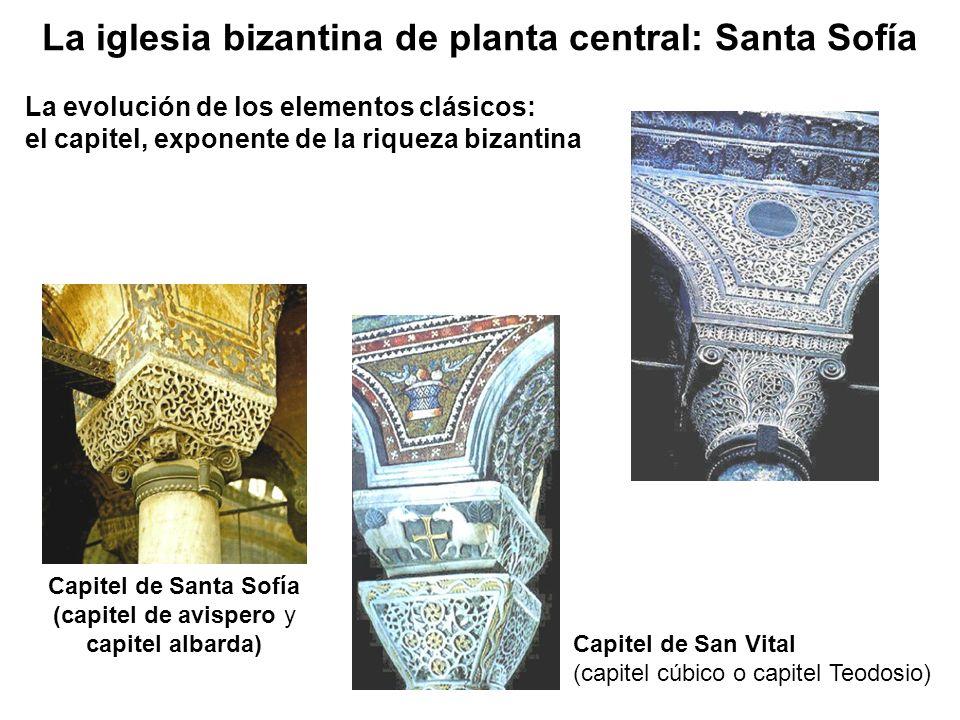 La evolución de los elementos clásicos: el capitel, exponente de la riqueza bizantina Capitel de Santa Sofía (capitel de avispero y capitel albarda) C