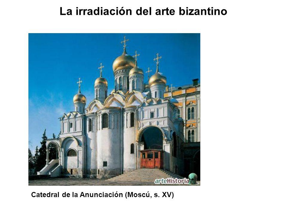 Catedral de la Anunciación (Moscú, s. XV) La irradiación del arte bizantino