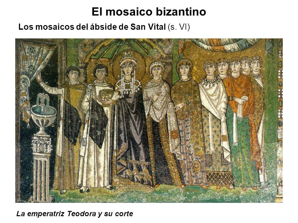 La emperatriz Teodora y su corte El mosaico bizantino Los mosaicos del ábside de San Vital (s. VI)