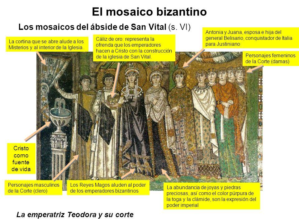 La emperatriz Teodora y su corte El mosaico bizantino Los mosaicos del ábside de San Vital (s. VI) Cristo como fuente de vida Cáliz de oro: representa