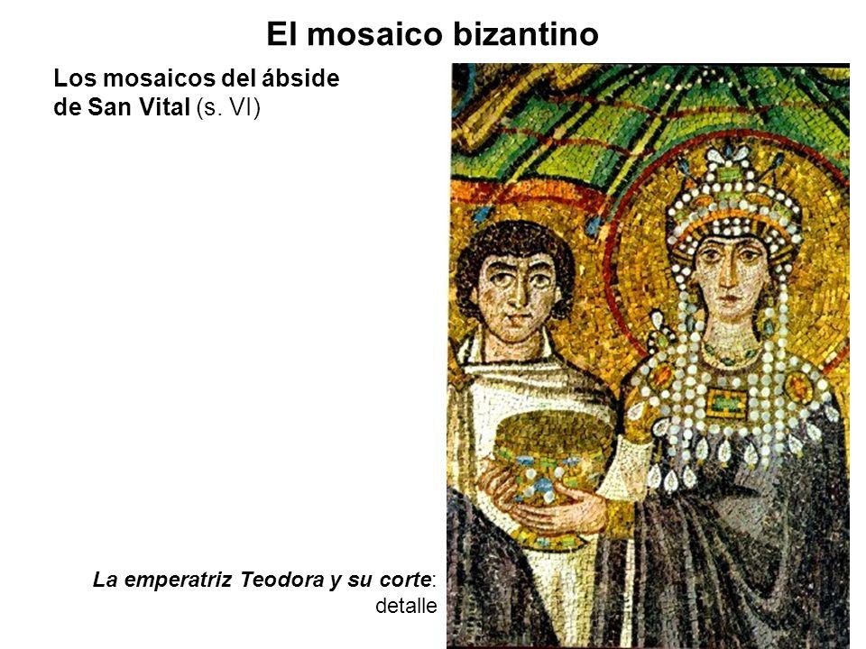 La emperatriz Teodora y su corte: detalle El mosaico bizantino Los mosaicos del ábside de San Vital (s. VI)