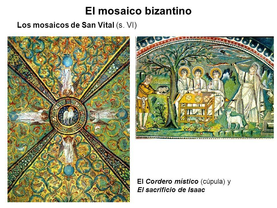 El mosaico bizantino Los mosaicos de San Vital (s. VI) El Cordero místico (cúpula) y El sacrificio de Isaac