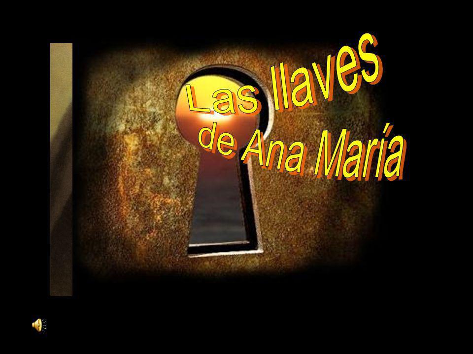 ¡ANIMAOS A USAR LAS LLAVES DE ANA MARÍA!