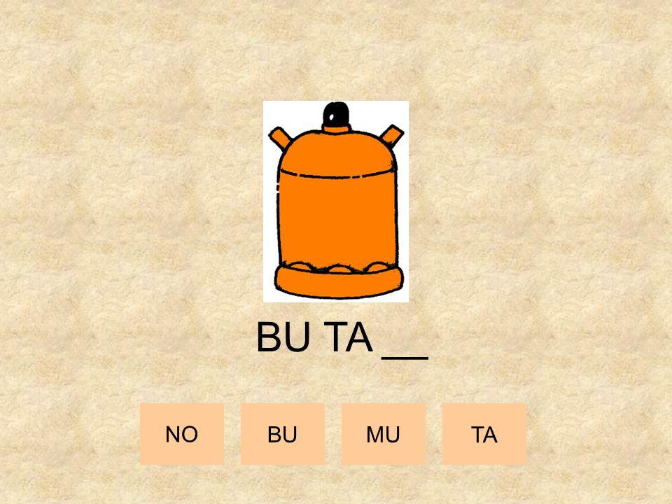 NO BUMU TA BU __ __