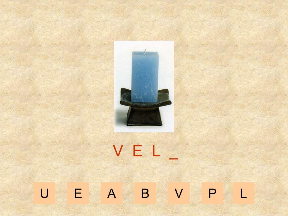UEABVPL V E _ _