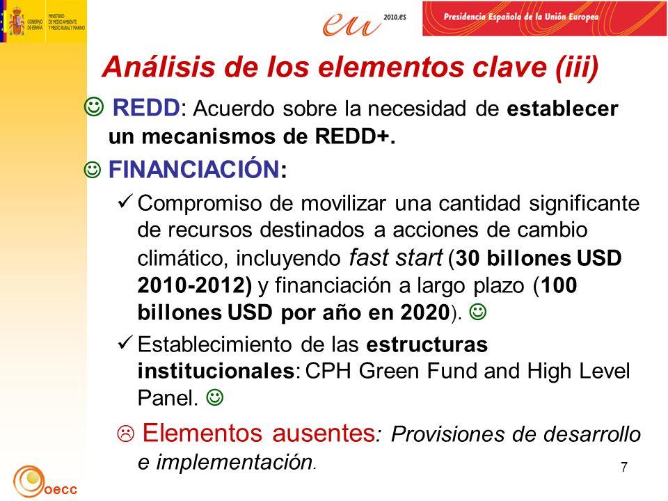 oecc 7 Análisis de los elementos clave (iii) REDD: Acuerdo sobre la necesidad de establecer un mecanismos de REDD+.