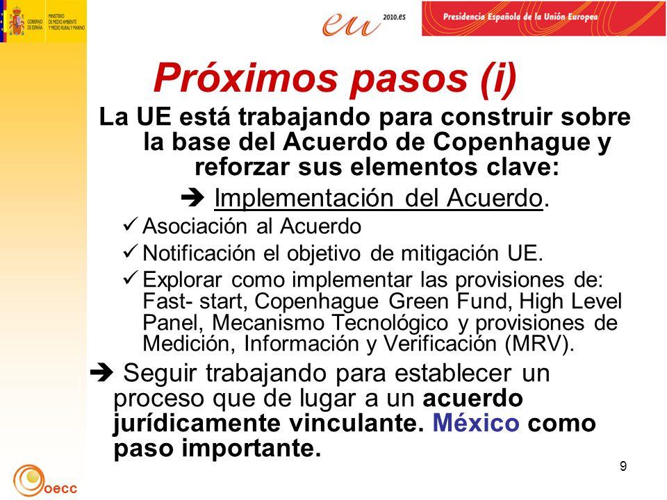 oecc 10 Próximos pasos (ii) Seguir trabajando en el marco CMNUCC para integrar los elementos del acuerdo en los textos de negociación.