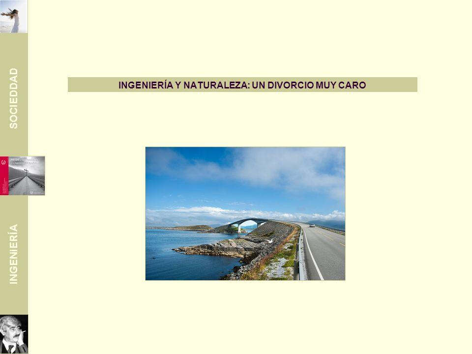 SOCIEDDAD INGENIERÍA ingeniería y naturaleza: un divorcio muy caro Carlos Fernández Casado: La arquitectura del ingeniero Existe un mínimo absoluto que es la inacción, no construir; el mínimo inmediato es la obra del ingeniero.