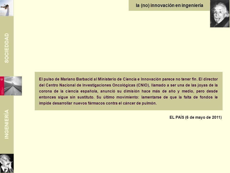 SOCIEDDAD INGENIERÍA la (no) innovación en ingeniería Javier Muñoz Álvarez: Anatomía de la ingeniería En la Encuesta sobre innovación tecnológica en las empresas del año 2005, el Instituto Nacional de Estadística concluye que la Intensidad de innovación en los distintos sectores productivos alcanza de media un valor de 0,83.