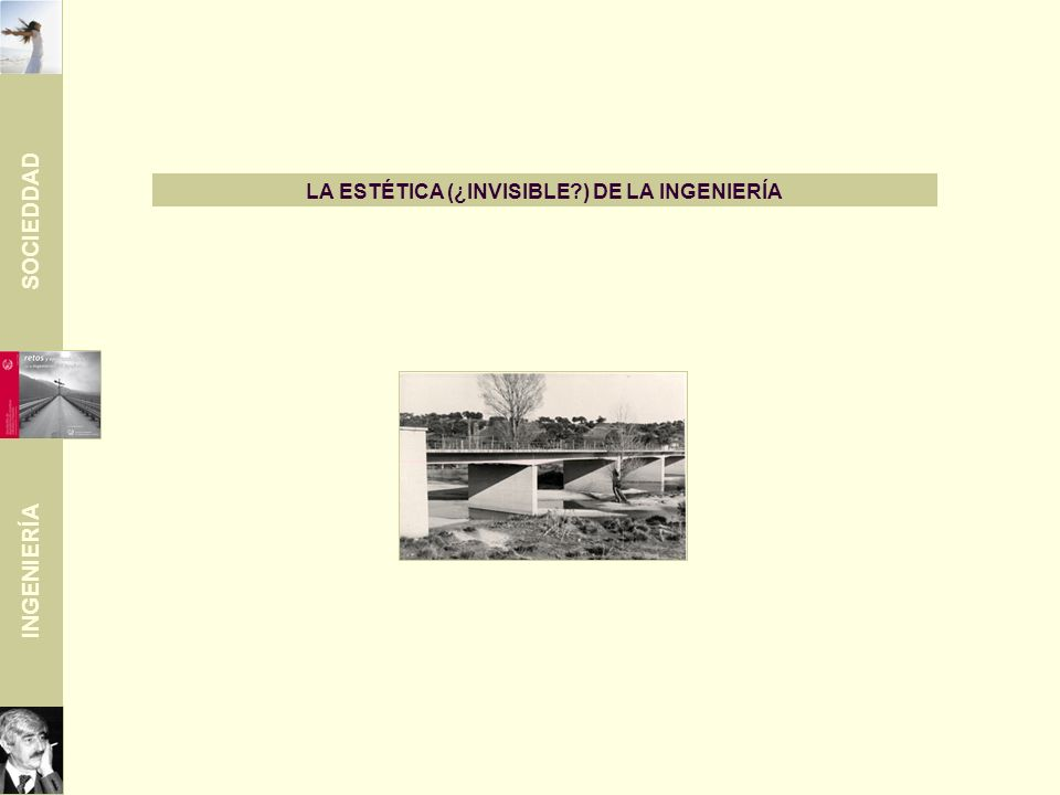 SOCIEDDAD INGENIERÍA LA ESTÉTICA (¿INVISIBLE ) DE LA INGENIERÍA
