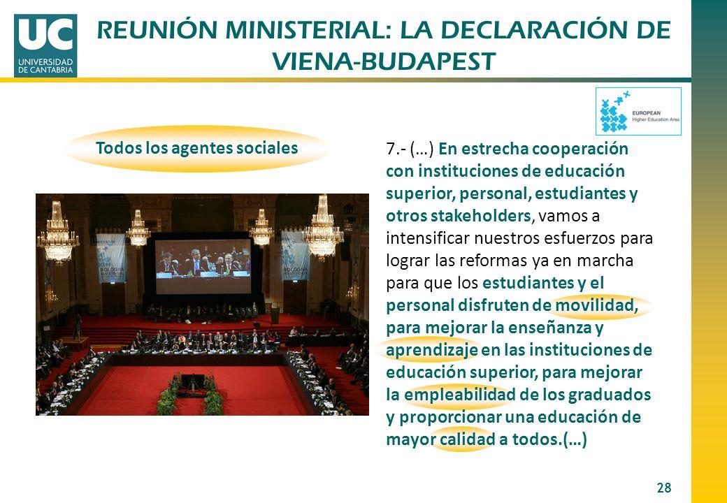 28 Todos los agentes sociales 7.- (…) En estrecha cooperación con instituciones de educación superior, personal, estudiantes y otros stakeholders, vam