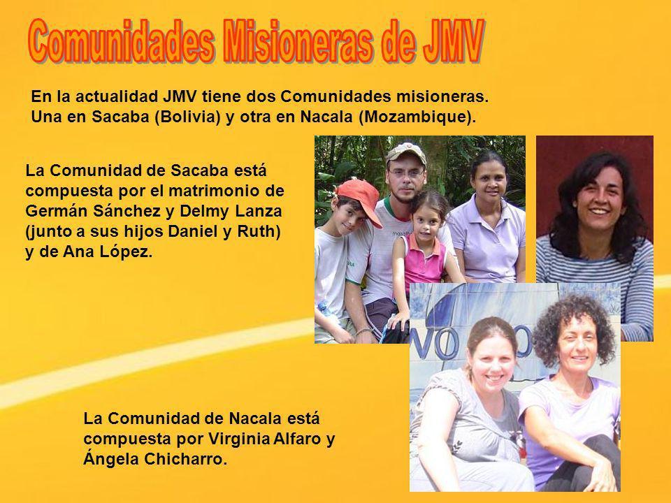 En la actualidad JMV tiene dos Comunidades misioneras. Una en Sacaba (Bolivia) y otra en Nacala (Mozambique). La Comunidad de Sacaba está compuesta po