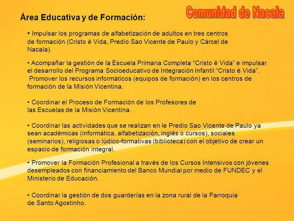 Área Educativa y de Formación: Impulsar los programas de alfabetización de adultos en tres centros de formación (Cristo è Vida, Predio Sao Vicente de