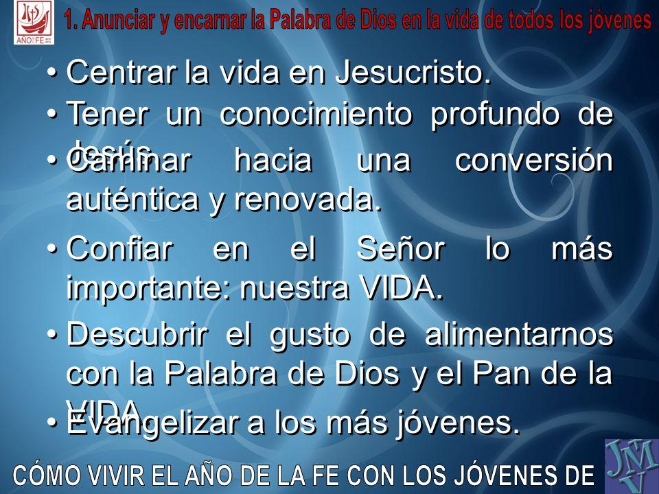 Centrar la vida en Jesucristo. Centrar la vida en Jesucristo. Tener un conocimiento profundo de Jesús. Tener un conocimiento profundo de Jesús. Camina