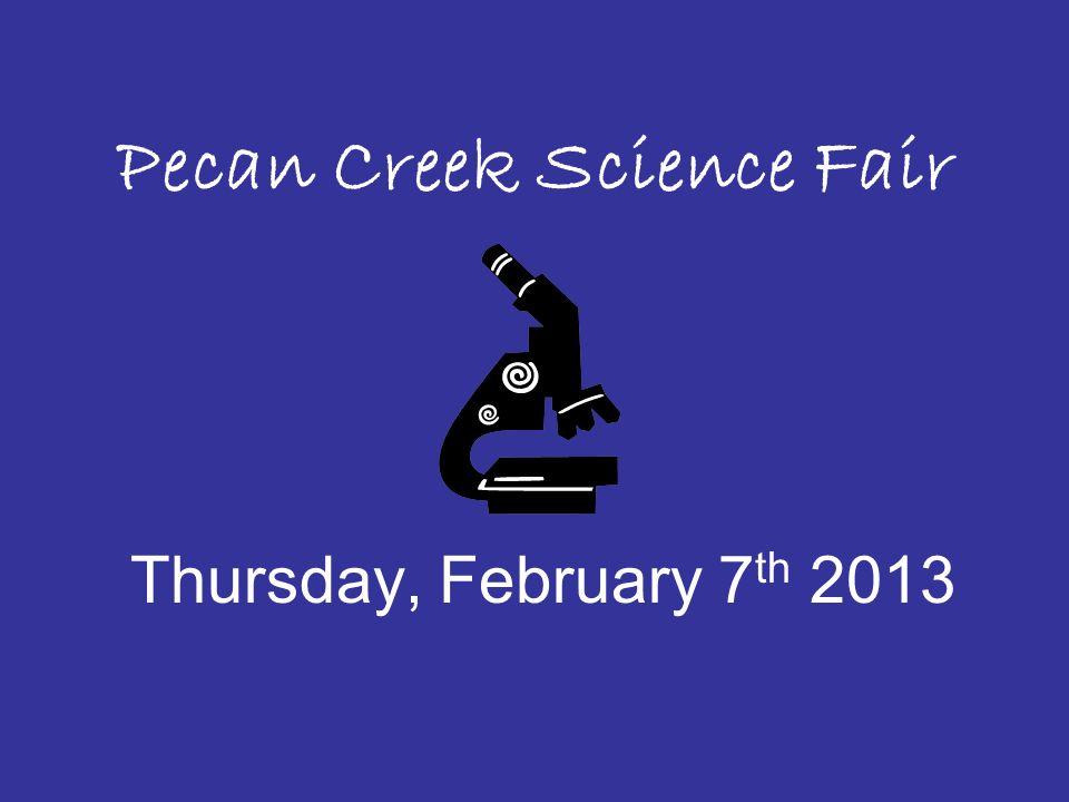 Feria de Ciencias de Pecan Creek Jueves, Febrero 7 del 2013